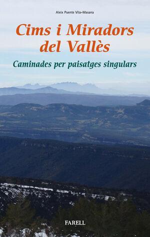 CIMS I MIRADORS DEL VALLÈS. CAMINADES PER PAISATGES SINGULARS