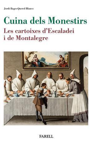 CUINA DELS MONESTIRS. LES CARTOIXES D'ESCALADEI I DE MONTALEGRE