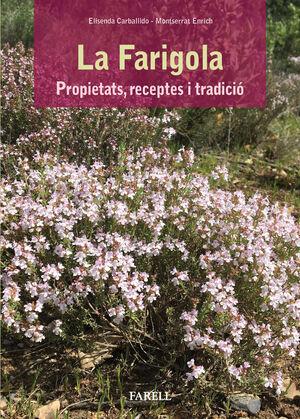 LA FARIGOLA. PROPIETATS, RECEPTES I TRADICIO