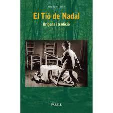 EL TIÓ DE NADAL. ORIGENS TRADICIÓ