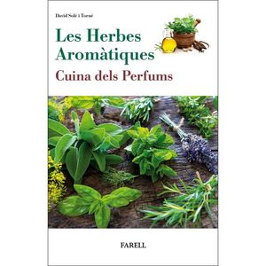HERBES AROMATIQUES, LES. CUINA DELS PERFUMS