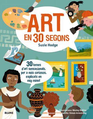 30 SEGONS. ART EN 30 SEGONS