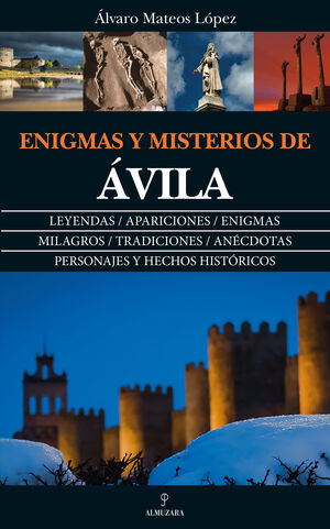 ENIGMAS Y MISTERIOS DE ÁVILA