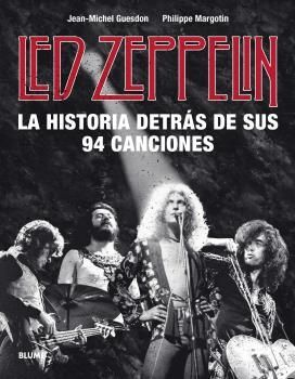 LED ZEPPELIN. LA HISTORIA DETRÁS DE SUS 94 CANCION