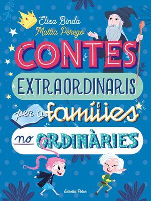 CONTES EXTRAORDINARIS PER A FAMÍLIES NO ORDINÀRIES