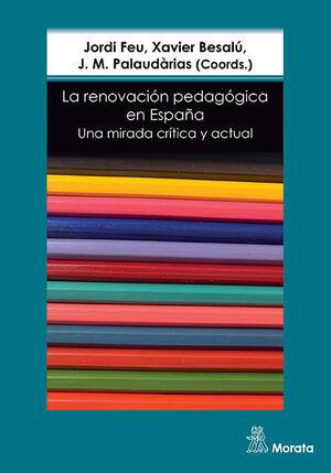 LA RENOVACIÓN PEDAGÓGICA EN ESPAÑA. UNA MIRADA CRÍTICA Y ACTUAL
