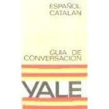 GUÍA DE CONVERSACIÓN YALE, ESPAÑOL-CATALÁN