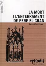 LA MORT I L'ENTERRAMENT DE PERE EL GRAN