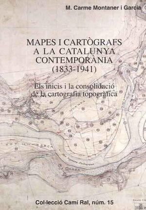 MAPES I CARTÒGRAFS A LA CATALUNYA CONTEMPORÀNIA (1833-1941)