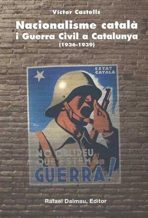 NACIONALISME CATALÀ I GUERRA CIVIL A CATALUNYA (1936-1939)