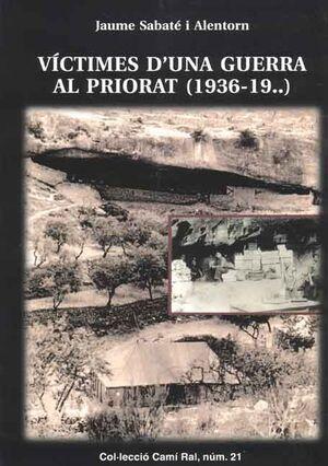 VÍCTIMES D'UNA GUERRA AL PRIORAT (1936-19..)