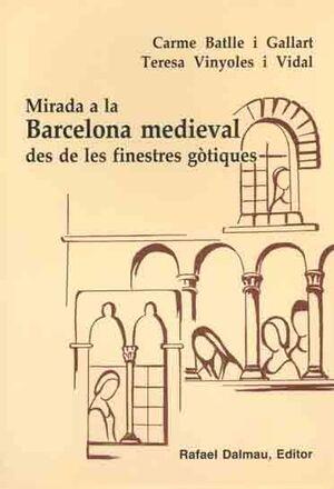 MIRADA A LA BARCELONA MEDIEVAL DES DE LES FINESTRES GÒTIQUES