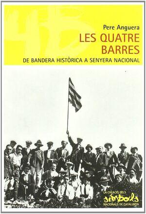 LES QUATRE BARRES, DE BANDERA HISTÓRICA A SENYERA NACIONAL