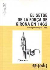 EL SETGE DE LA FORÇA DE GIRONA EN 1462