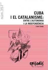 CUBA I EL CATALANISME: ENTRE L'AUTONOMIA I LA INDEPENDÈNCIA