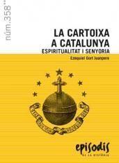 LA CARTOIXA A CATALUNYA. ESPIRITUALITAT I SENYORIA