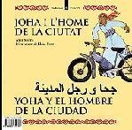 JOHA I L'HOME DE LA CIUTAT / EL NOI I ELS ANIMALS
