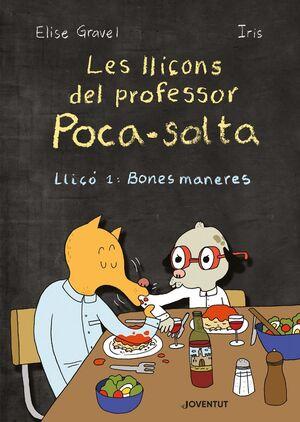 LLIÇONS DEL PROFESSOR POCA SOLTA LLICO 1 BONES MANERES CATA