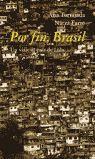 POR FIN, BRASIL. UN VIAJE AL PAÍS DE LULA