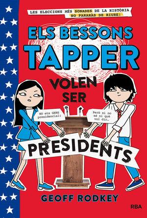 ELS BESSONS TAPPER 3. ELS BESSONS VOLEN SER PRESIDENTS.