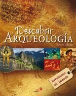DESCUBRIR LA ARQUEOLOGÍA