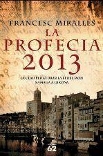 LA PROFECIA 2013
