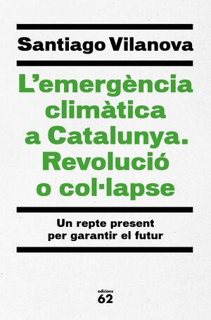 L'EMERGÈNCIA CLIMÀTICA A CATALUNYA. REVOLUCIÓ O COL·LAPSE