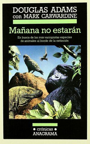 MAÑANA NO ESTARÁN (EN BUSCA DE LAS MÁS VARIOPINTAS ESPECIES DE ANIMALES AL BORDE