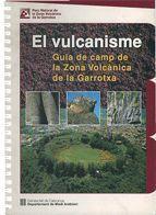 VULCANISME: GUIA DE CAMP DE LA ZONA VOLCÀNICA DE LA GARROTXA/EL