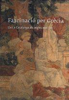 FASCINACIÓ PER GRÈCIA. L'ART A CATALUNYA ALS SEGLES XIX I XX