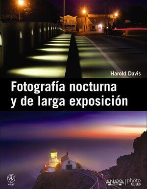 FOTOGRAFIA NOCTURNA Y DE LARGA EXPOSICIÓN
