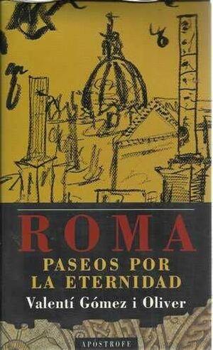 ROMA, PASEOS POR LA ETERNIDAD