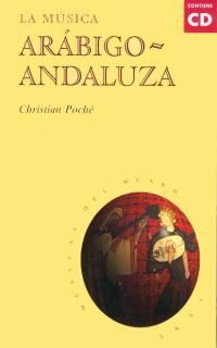 LA MÚSICA ARÁBIGO-ANDALUZA (CON CD)