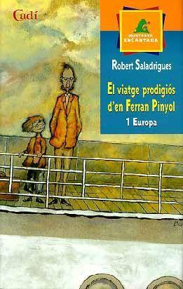 EL VIATGE PRODIGIÓS D'EN FERRAN PINYOL. 1 EUROPA