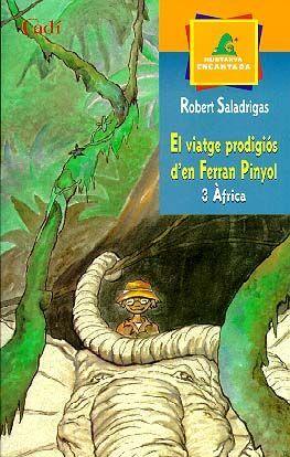 EL VIATGE PRODIGIÓS D'EN FERRAN PINYOL. 3 ÀFRICA
