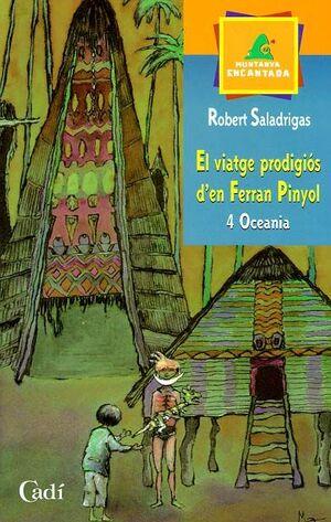 EL VIATGE PRODIGIÓS D'EN FERRAN PINYOL. 4 OCEANIA