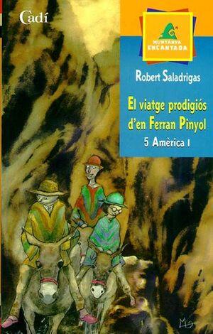 EL VIATGE PRODIGIÓS D'EN FERRAN PINYOL. 5 AMÈRICA I