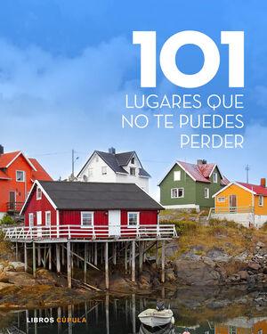101 LUGARES QUE NO TE PUEDES PERDER