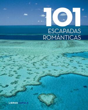 101 ESCAPADAS ROMÁNTICAS