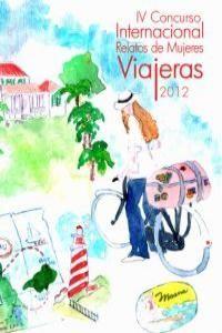 IV CONCURSO INTERNACIONAL RELATOS DE MUJERES VIAJERAS 2012