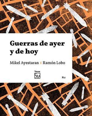 GUERRAS DE AYER Y DE HOY