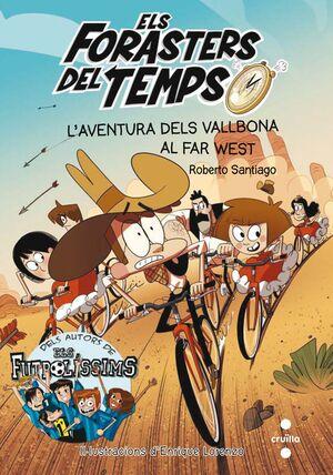 ELS FORASTERS DEL TEMPS 1: L'AVENTURA DELS VALLBONA AL FAR WEST