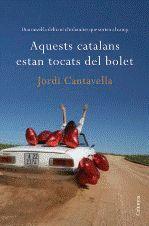 AQUESTS CATALANS ESTAN TOCATS DEL BOLET!