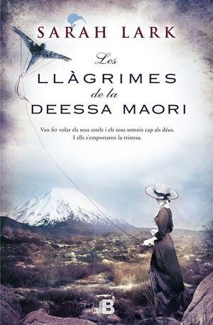 LES LLÀGRIMES DE LA DEESSA MAORÍ (TRILOGIA DE L'ARBRE KAURI 3)