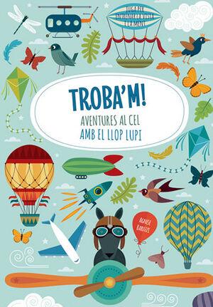 TROBA'M! AVENTURES AL CEL AMB EL LLOP LUPI (VVKIDS)