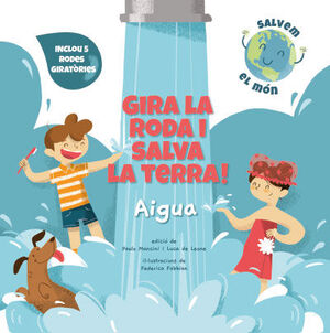GIRA LA RODA I SALVA LA TERRA! AIGUA (VVKIDS)