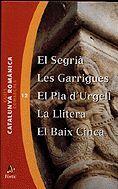GUIES COMARCALS. CATALUNYA ROMÀNICA 12. EL SEGRIÀ. LES GARRIGUES. EL