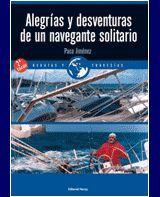 ALEGRÍAS Y DESVENTURAS DE UN NAVEGANTE SOLITARIO (2ª EDICIÓN)