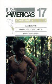 EL AMAZONAS: PERSPECTIVA ETNOHISTÓRICA.