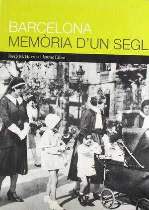BARCELONA, MEMORIA D'UN SEGLE